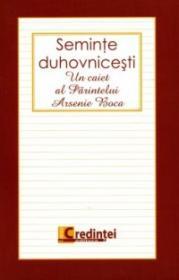 Seminte duhovnicesti - Un Caiet Al Parintelui Arsenie Boca