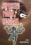Superstitii pagane, religioase - Lemi Gemil Mecari