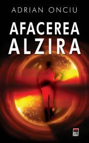 Afacerea Alzira - Adrian Onciu
