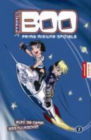 Agentul Boo - Prima Misiune Oficiala - Vol 2 - Alex de Campi, Edo Fuijschot