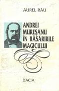 Andrei Muresanu In Rasaririle Magicului - Aurel Rau