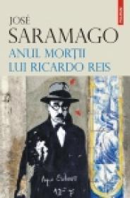 Anul mortii lui Ricardo Reis - Jose Saramago