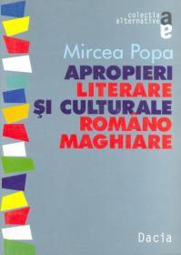 Apropieri Literare si Culturale Romano Maghiare - Mircea Popa