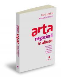 Arta negocierii in afaceri - Roy Lewicki, Alexander Hiam