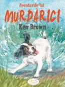 Aventurile Lui Murdarici - Ken Brown