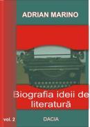 Biografia Ideii De Literatura Vol Ii - Adrian Marino