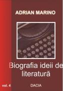 Biografia Ideii De Literatura Vol Iv - Adrian Marino