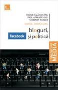 Bloguri, facebook si politica - Tudor Salcudeanu Paul Aparaschivei Florenta Toader