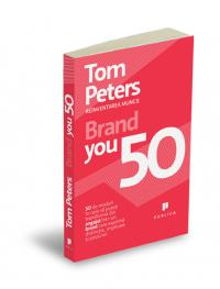 Brand You 50 - Tom Peters