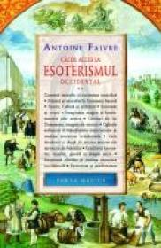 Cai De Acces La Esoterismul Occidental (vol. 2) - Antoine Faivre