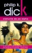 Clanurile De Pe Alpha - Philip K. Dick