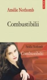 Combustibilii - Amelie Nothomb