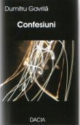 Confesiuni - Dumitru Gavrila