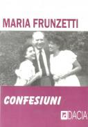 Confesiuni - Maria Frunzetti