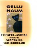 Copacul-animal Urmat De Avantajul Vertebrelor - Gellu Naum