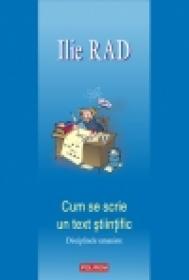 Cum se scrie un text stiintific. Disciplinele umaniste - Ilie Rad