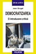 Democratizarea. O introducere critica - Jean Grugel