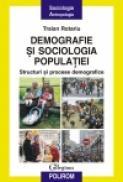 Demografie si sociologia populatiei. Structuri si procese demografice - Traian Rotariu