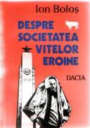 Despre Societatea Vitelor Eroine - Ion Bolos