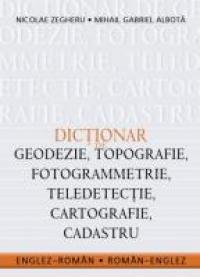Dictionar De Geodezie - Nicolae Zegheru, Mihai Gabriel Albota