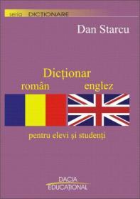 Dictionar Roman Englez Pentru Elevi si Studenti - Dan Starcu
