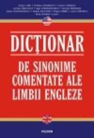 Dictionar de sinonime comentate ale limbii engleze - Horia Hulban (coord. )