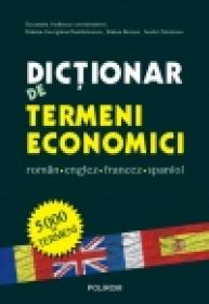 Dictionar de termeni economici roman-englez-francez-spaniol - Ruxandra Vasilescu (coord. ), Daiana-Georgiana Dumbravescu, Raluca Burcea, Andrei Niculescu
