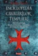 Enciclopedia cavalerilor templieri. Ghid de personaje, locuri, evenimente si simboluri ale Ordinului Templierilor - Karen Ralls