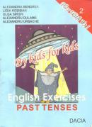 English Exercises Past Tenses - Ligia Kesisian Alexandra Bendrea si Altii