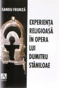 Experienta Religioasa In Opera Lui Dumitru Staniloae - Sandu Frunza