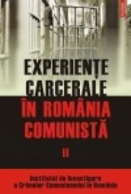 Experiente carcerale in Romania comunista. Volumul al II-lea - Cosmin Budeanca (coordonator)