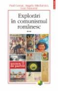 Explorari in comunismul romanesc (volumul al III-lea) - Paul Cernat, Angelo Mitchievici, Ioan Stanomir
