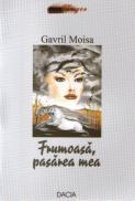 Frumoasa, Pasarea Mea - Gavril Moisa