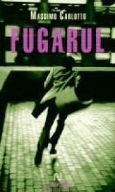 Fugarul - Massimo Carlotto