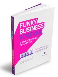Funky Business Forever - K. Nordstrom, J. Ridderstrale
