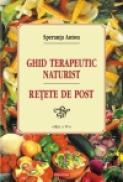 Ghid terapeutic naturist. Retete de post - Speranta Anton