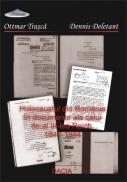 Holocaustul In Romania In Documente Ale Celui De-al Iii-lea Reich. 1941-1944 - Ottmar Trasca, Dennis Deletant