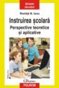 Instruirea scolara. Perspective teoretice si aplicative - Romita B. Iucu