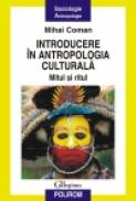Introducere in antropologia culturala. Mitul si ritul - Mihai Coman