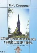 Istoria Dezrobirii Religioase A Romanilor Din Ardeal Vol Ii - Silviu Dragomir