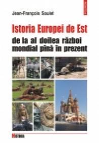 Istoria Europei de Est de la al doilea razboi mondial pina in prezent - Jean-Francois Soulet