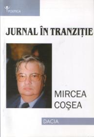 Jurnal In Tranzitie - Mircea Cosea