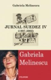 Jurnal suedez IV (1997-2002) - Gabriela Melinescu