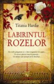 Labirintul Rozelor - Titania Hardie