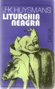 Liturghia Neagra - J. -K. Huysmans