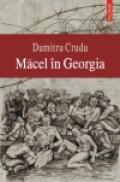 Macel in Georgia - Dumitru Crudu