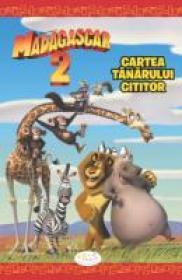 Madagascar 2 - Cartea Tanarului Cititor - J. E. Bright