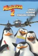 Madagascar 2 - Liniile Aeriene Pinguin Expres - Gail Herman