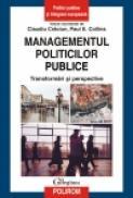 Managementul politicilor publice. Transformari si perspective - Claudiu Craciun (coord. ), Paul E. Collins (coord. )