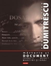 Marturie si document. Volumul II (trei parti) - Constantin Ticu Dumitrescu